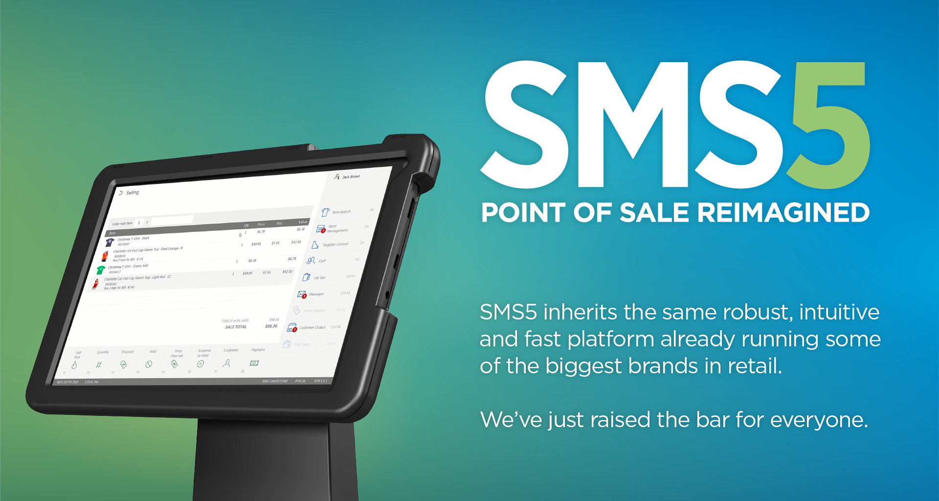 SMS5 inherits the same robust, intuitive and fast platform already running some of the biggest brands in retail. We've just raised the bar for everyone.